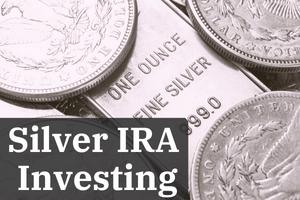 Silver IRA Investing